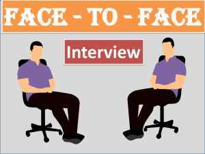 Face to face Interview
