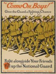 """ Come on Boys!"" Give the Gaurd a fighting Chance. Fight Alongside Your Friends. Fill up the National Gaurd"