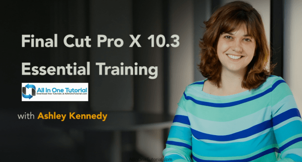 Final Cut Pro X 10.3 Essential Training