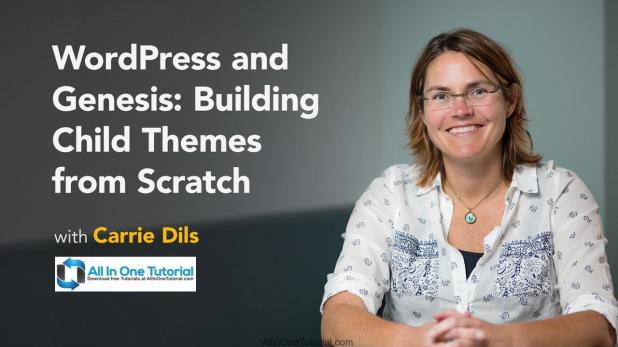 Lynda - WordPress and Genesis Building Child Themes from Scratch_AllInOneTutorial.com