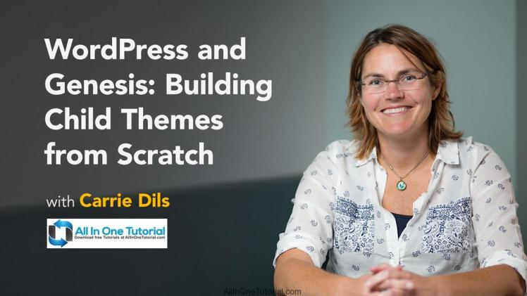 WordPress and Genesis Building Child Themes from Scratch+Exercice Files (Lynda) Free Download