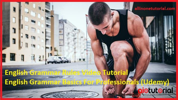 English Grammar Rules Video Tutorial – English Grammar Basics For Professionals (Udemy)
