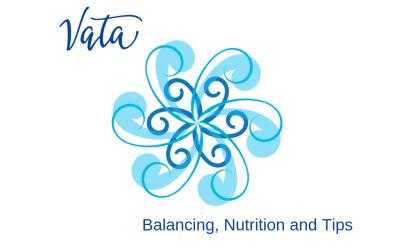 Understanding Vata | Balance, Nutrition & Tips