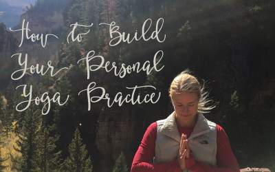How to Build Your Personal Yoga Practice