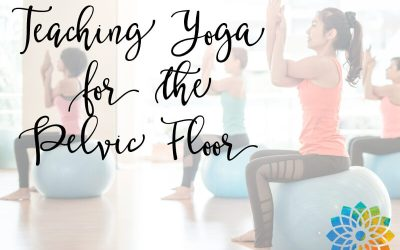 Teaching Yoga for the Pelvic Floor