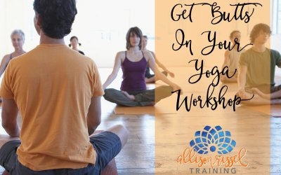 Get Butts In Your Yoga Workshop