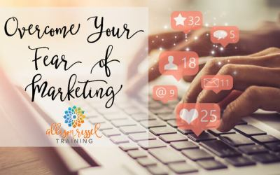 Overcome Your Fear of Marketing