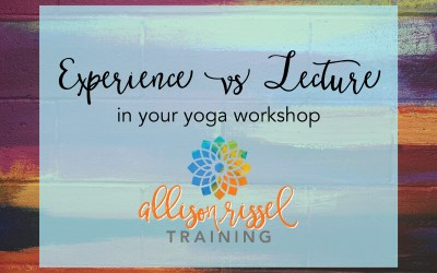 Experience vs Lecture In Your Yoga Workshop