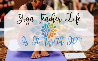 Full Time Yoga Teacher Life – Is It Worth It?