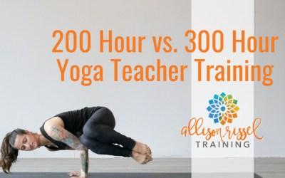 200 Hour vs 300 Hour Yoga Teacher Training