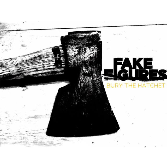 Fake Figures – Bury The Hatchet