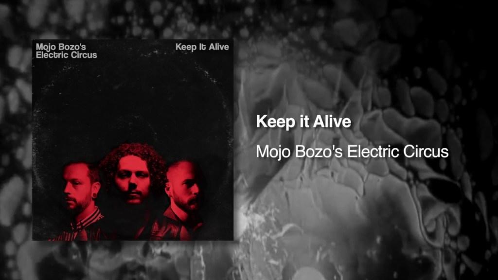 Mojo's Bozo's – Keep it Alive