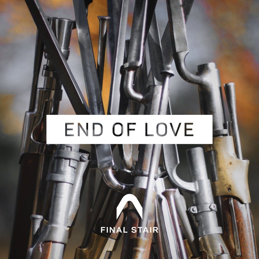 Final Stair – End of Love