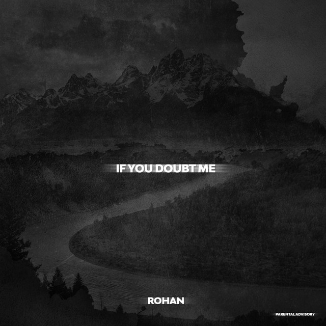 Rohan – If You Doubt Me (Freestyle)
