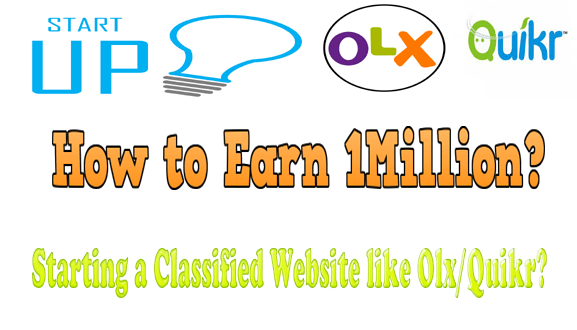How to Earn 1Million by staring a classified website like olxQuikr