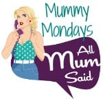All Mum Said Mummy Mondays