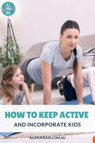 All Mum Said - How To Keep Active And Incorporate Kids