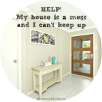 My House Was A Mess, I Couldn't Keep Up – I Needed Help!