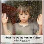 Things To Do In Hunter Valley When Raining