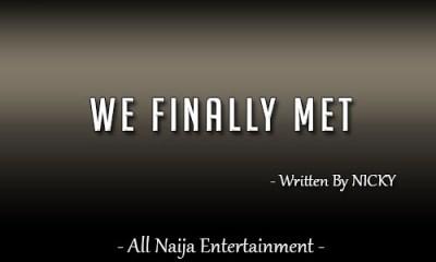 WE FINALLY MET