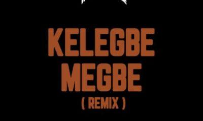 Adekunle gold kelegbe remix