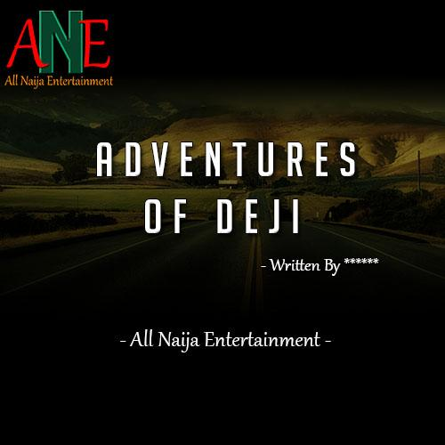 ADVENTURES OF DEJI Story