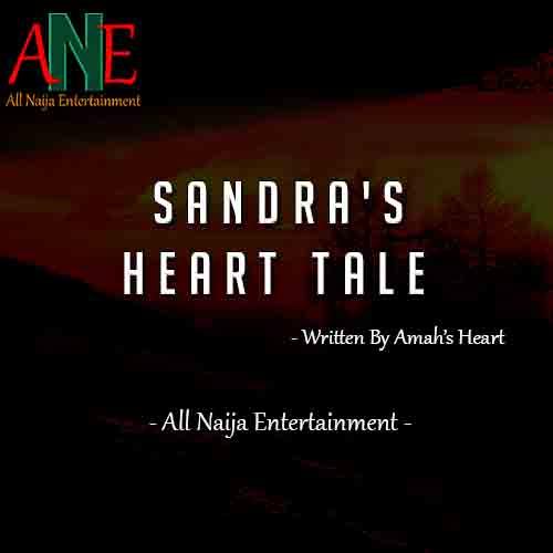 SANDRA'S HEART TALE Story
