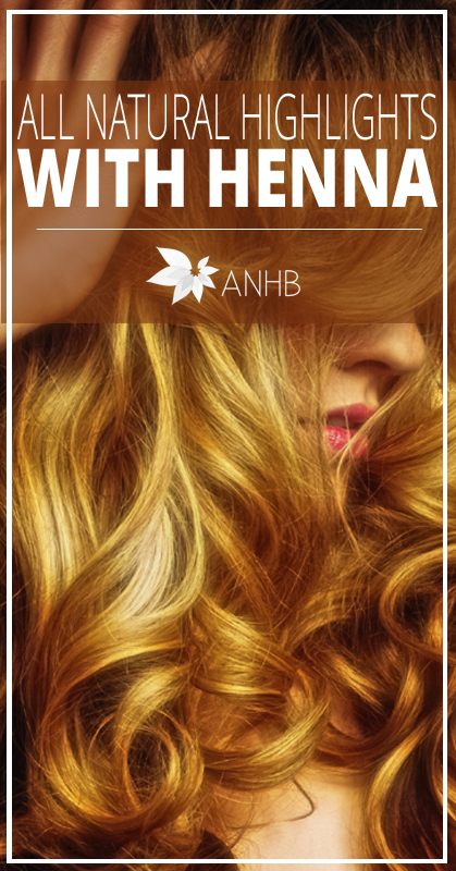 All Natural Highlights With Henna All Natural Home And