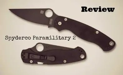 The Ultimate Spyderco Paramilitary 2 Knife Review