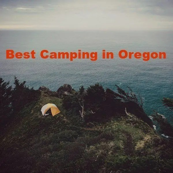 best camping in oregon, the top campgrounds you don't want to miss