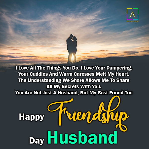 Hubby my friend is my best My Husband