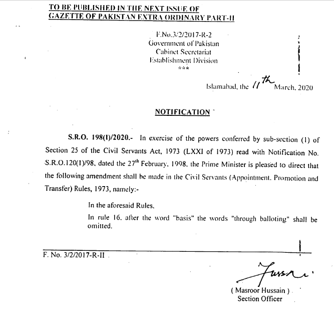 "Notification | Amendment in Rule 16 of Civil Servants (Appointment, Promotion and Transfer) Rules, 1973. In rule 16, after the word ""basis"" the words ""through balloting"" shall be omitted. 