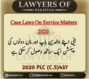 Daughter of two Deceased Civil Servants is Entitled to Receive Pension Benefits of Both her Parents | 2020 PLC (C.S) 437 | Complete Court Judgment - allpaknotifications.com