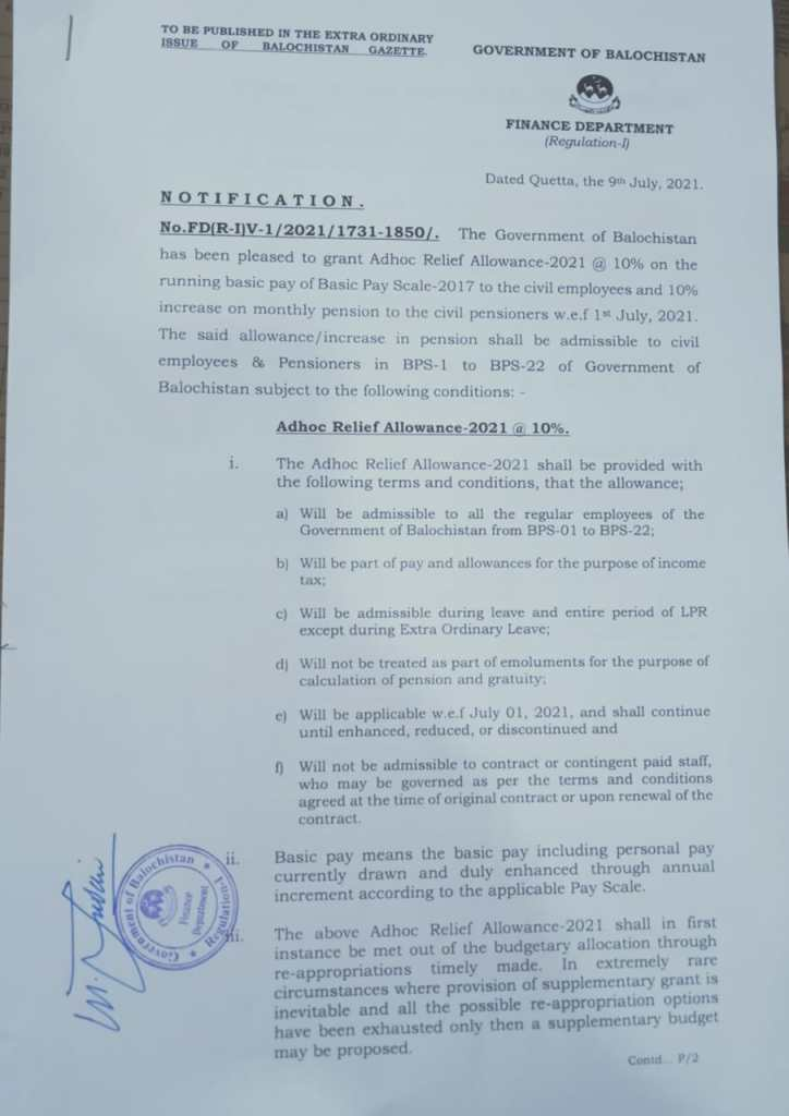 Notification   Grant of Adhoc Relief Allowance 2021 @10% on the running basic pay of Basic Pay Scale-2017 to the Civil Employees and 10% increase on monthly pension to civil pensioners w.e.f 1st July 2021   Government of Balochistan Finance Department (Regulation-I)   July 09, 2021 - allpaknotifications.com