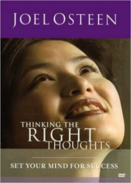 THINKING THE RIGHT THOUGHTS BY JOEL OSTEEN