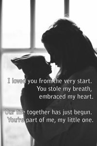 Top 20 Baby Quotes and Sayings for Mom 12 – I loved you from the very start