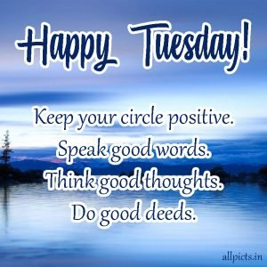 20 Most Favorite Tuesday Motivation Images and Tuesday Thoughts 01 - Keep your circle positive