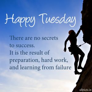 20 Most Favorite Tuesday Motivation Images and Tuesday Thoughts 08 - There are no secrets to success