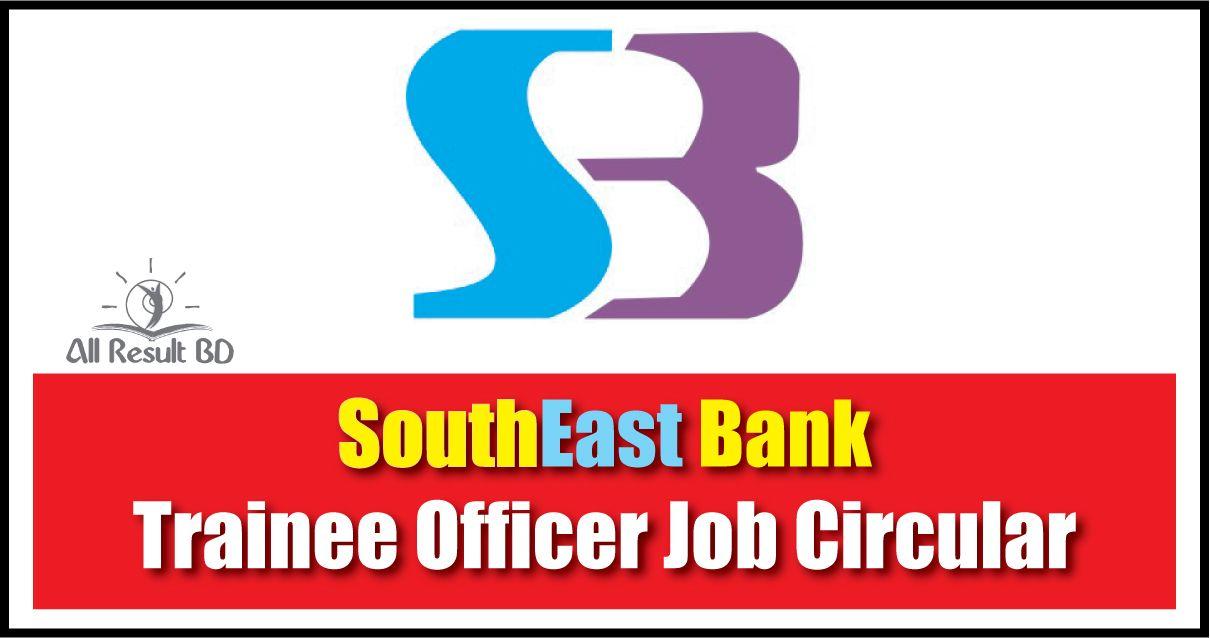 Southeast Bank Trainee Officer Cash Job Circular 2017