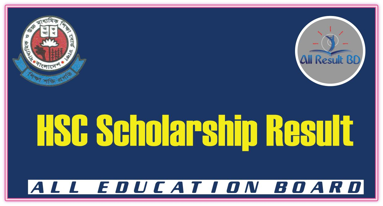 HSC Scholarship Result 2017 BD All Education Board