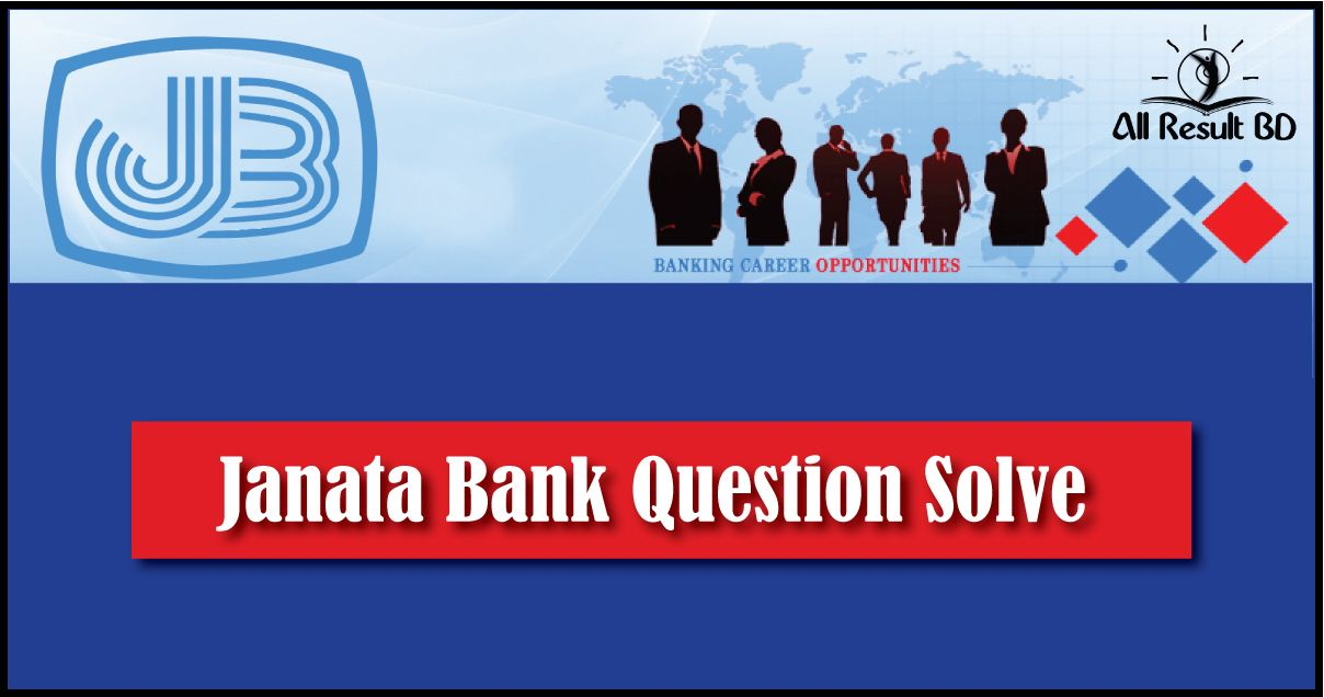 Janata Bank Question Solve For Executive Officer 2017