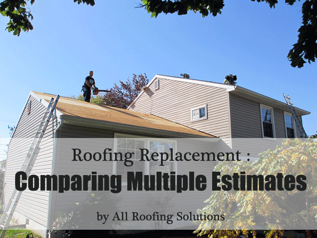 Roofing Replacement Comparing Estimates All Roofing