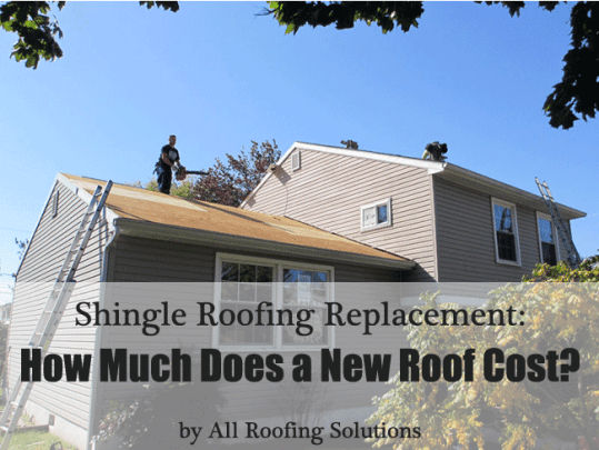 Shingle Roofing Replacement Cost