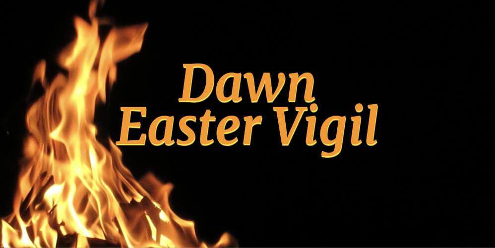 Easter Dawn Vigil
