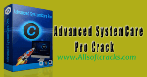Advanced SystemCare Pro 14.3.0.241 Crack & License Key 2021 [Latest]