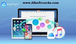 AnyTrans 8.8.0.20201105 Crack With Serial Key Free Download