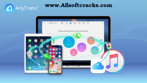 AnyTrans 8.8.1.20201224 Crack With Serial Key Free Download