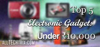 top 5 electronic gadgets under 10000