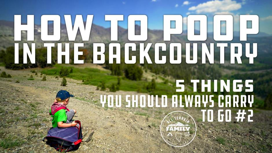 All terrain family an overlanding and camping youtube channel for how to poop in the backcountry 5 things that should be in your poo pocket publicscrutiny Image collections