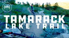 Video guide to Tamarack Lake Trail